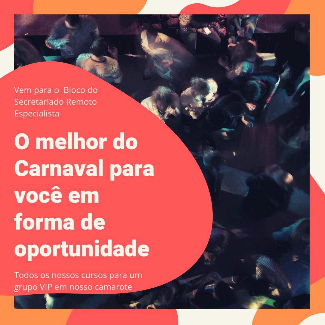 Vem pro Bloco Secretariado Remoto Especialista - [Oportunidade] Camarote VIP - Carnaval