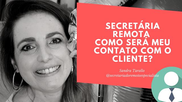 Secretariado Remoto – Como será meu contato com o cliente?