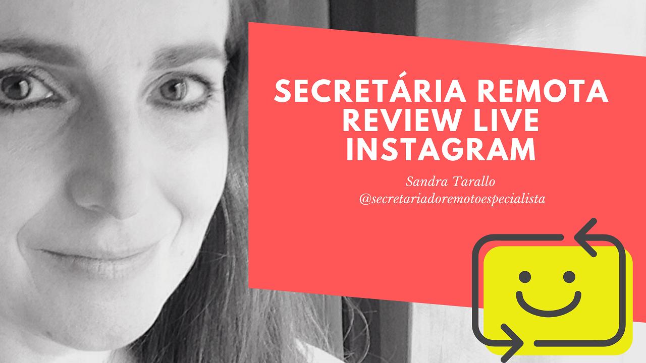 Review Live Instagram – Secretariado Remoto