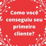 Como você conseguiu seu primiero cliente  1 150x150 - Pedaçinho Home Office