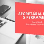 5 ferramentas para a Secretária Remota
