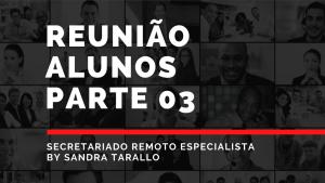 03 300x169 - Parte 3 Secretariado Remoto Alunos