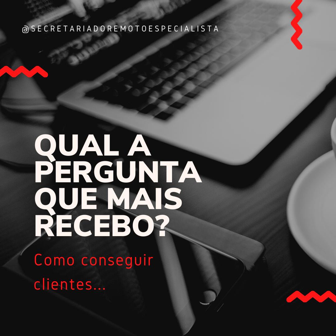1 @secretariadoremotoespecialista - Qual a pergunta que mais recebo?