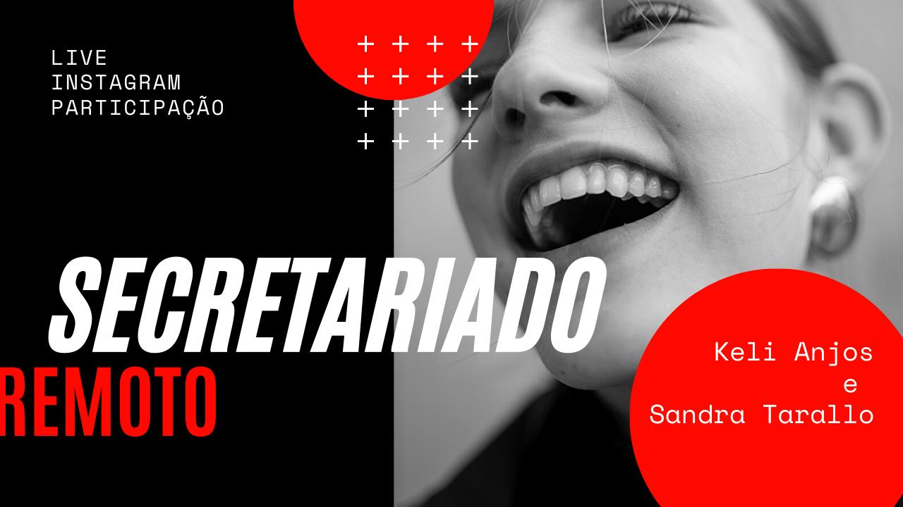 secretariado remoto - Live Keli Pereira e Sandra Tarallo - Secretariado Remoto