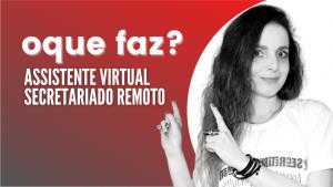 oque faz 300x169 - Assistente Virtual e Secretária Remota: O que Faz?